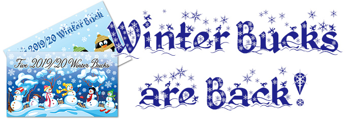 Winter Bucks are Back!